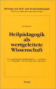 Heilpädagogik als wertgeleitete Wissenschaft. cover