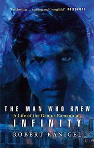 The Man Who Knew Infinity: A Life of the Genius Ramanujan cover