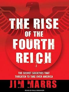 The Rise of the Fourth Reich: The Secret Societies That Threaten to Take Over America cover