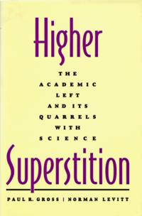 Higher Superstition: The Academic Left and Its Quarrels with Science cover