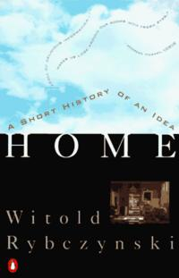 Home: A Short History of an Idea cover