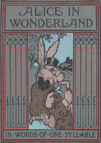 Alice's Adventures in Wonderland retold in words of one syllable cover