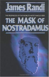 The Mask of Nostradamus: The Prophecies of the World's Most Famous Seer cover
