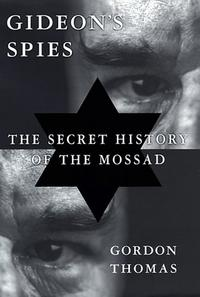 Gideon's Spies: The Secret History of the Mossad cover
